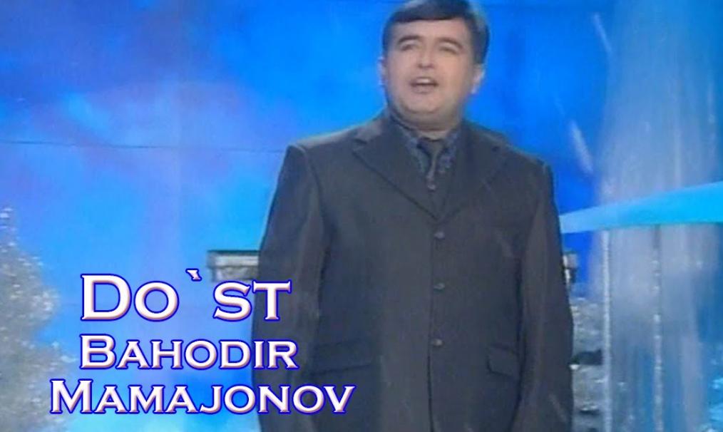 Bahodir Mamajonov   Dost  Klip