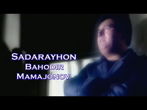 Bahodir Mamajonov  Sadarayhon  (Video Klip Tasixda)