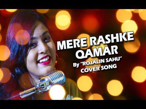 Mere Rashke Qamar Cover By Rojalin Sahu — Movie Baadshaho