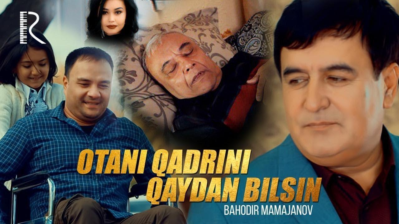 Bahodir Mamajonov  Otani Qadrini Qaydan bilsin (Video KLip Tasixda)