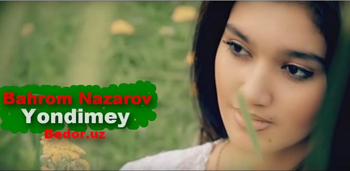 Bahrom Nazarov — Yondimey  (Video KLip Tasixda)