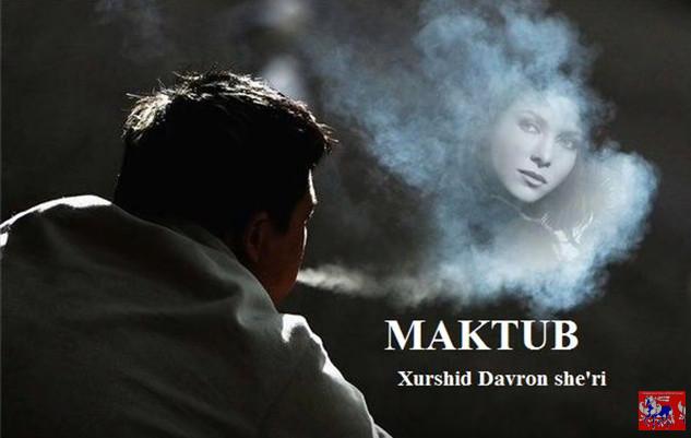 Maktub — Xurshid Davron she'ri — Bahodir Mamajonov ijro etgan Music (Tasixda)