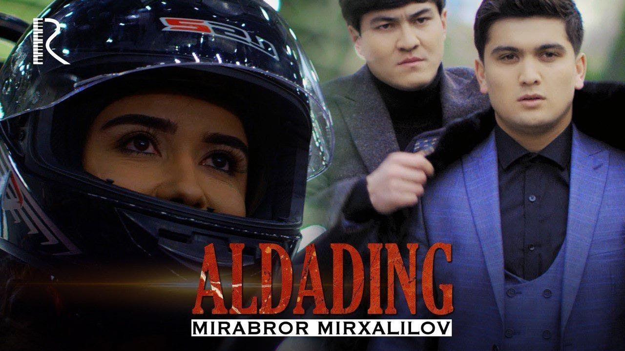 Mirabror Mirxalilov — Aldading (O`zbek Klip) Tasixda