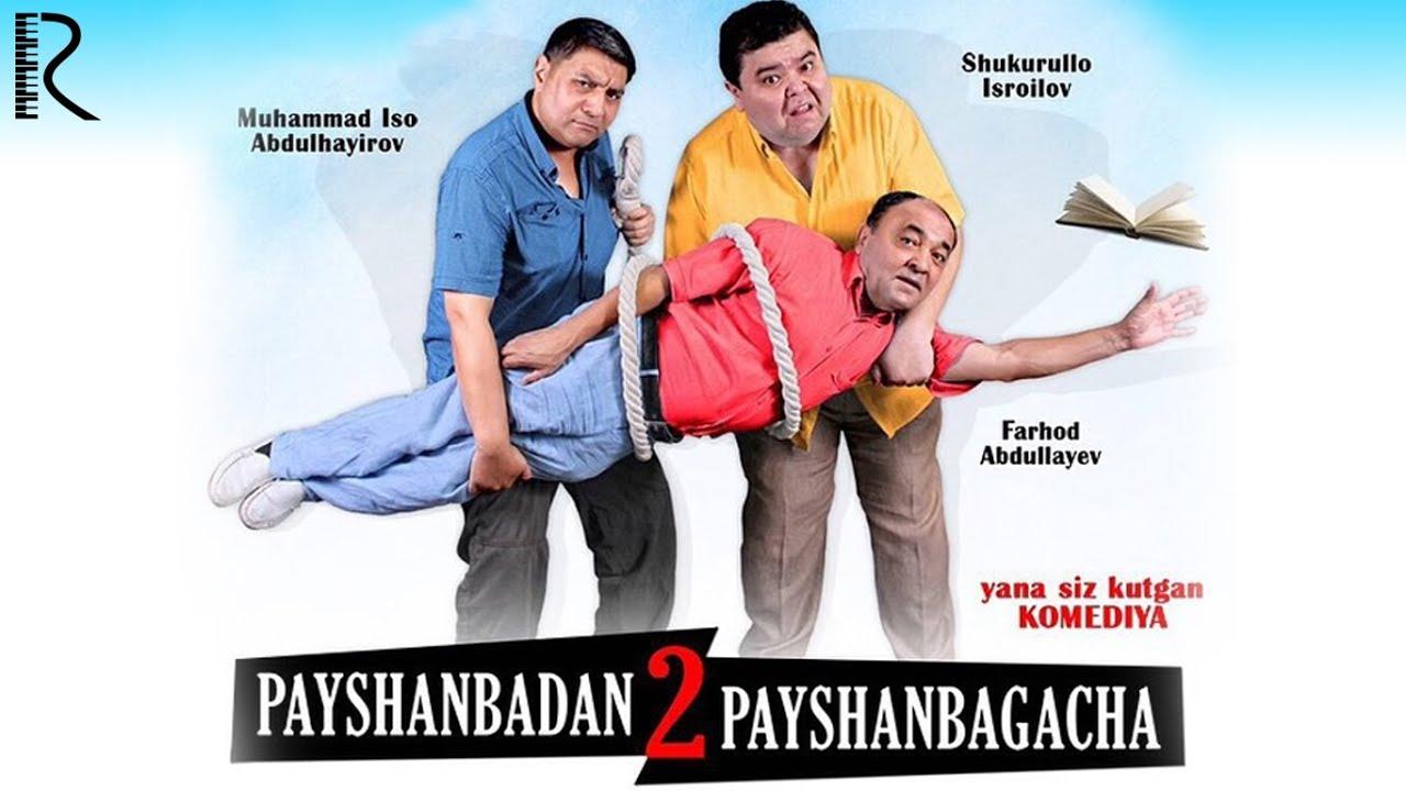 Payshanbadan Payshanbagacha 2 O`zbek film  (Tasixda)
