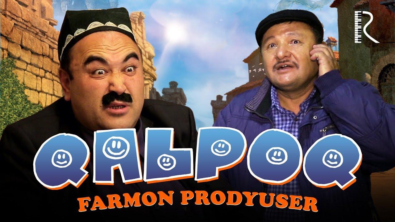 Qalpoq  Farmon prodyuser  (Tasixda)