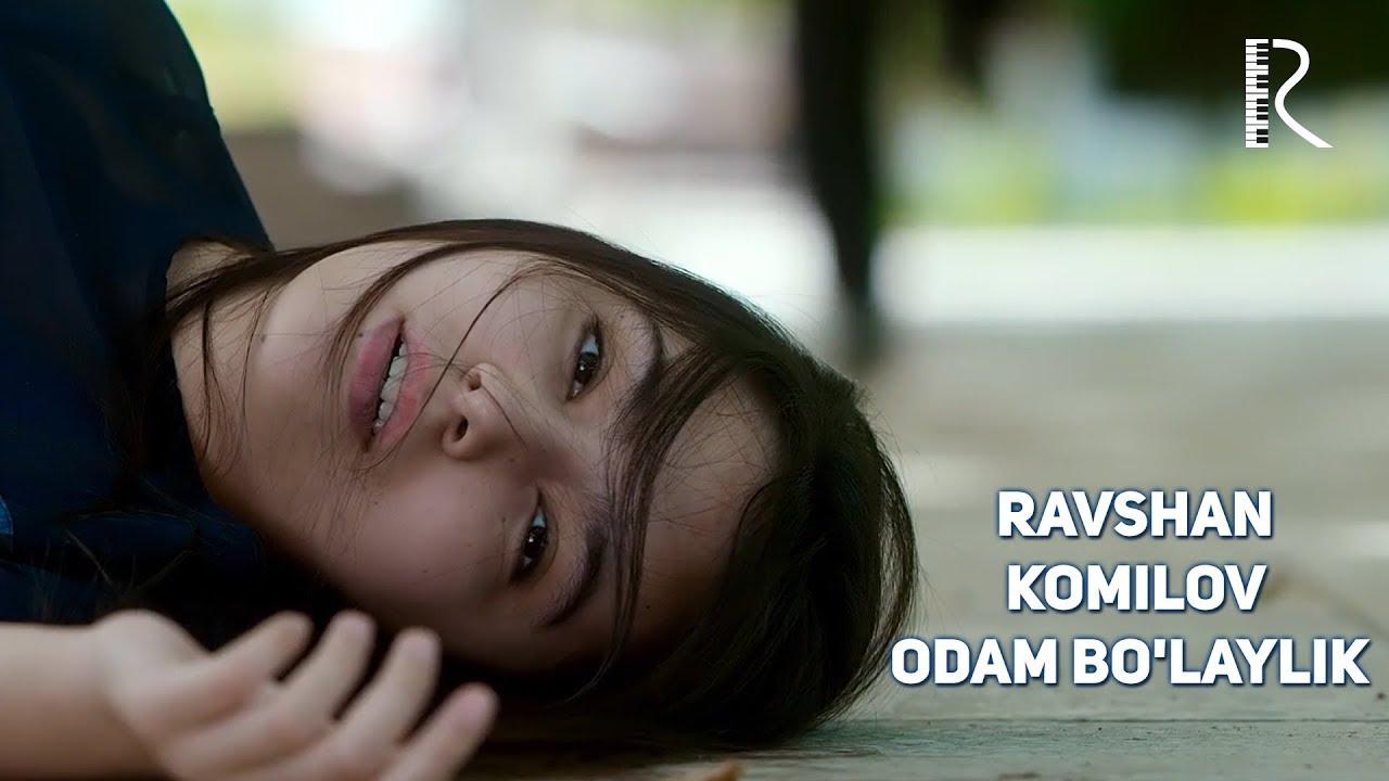Ravshan Komilov  Odam Bo'laylik (Video Klip Tasixda)