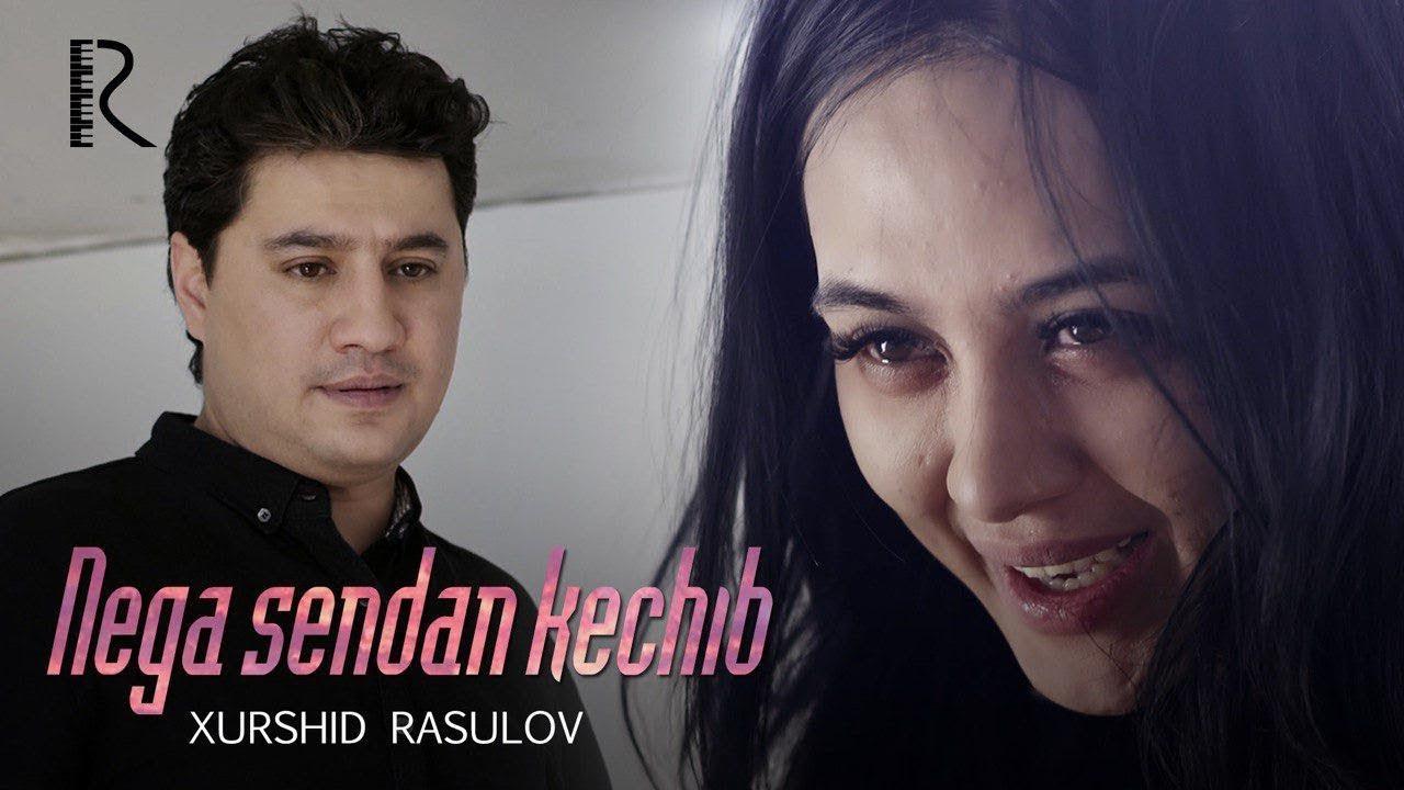 Xurshid Rasulov  Nega sendan kechib Bo`lmaydi (Video Klip Tasixda)